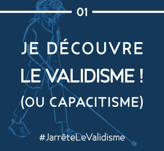 Bonne résolution n°1 : Je découvre le validisme !