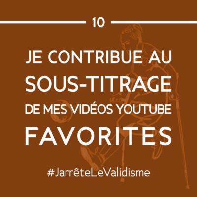 Bonne résolution n°10 : Je contribue au sous-titrage de mes vidéos Youtube favorites.