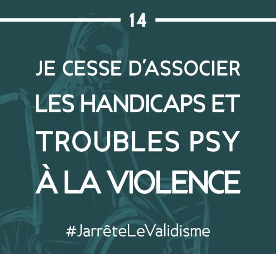 Bonne résolution n°14 : Je cesse d'associer les handicaps et troubles psy à la violence.
