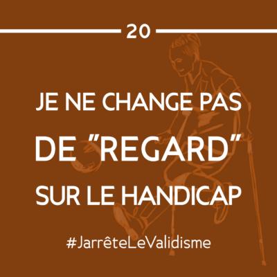 Bonne résolution n°20 : Je ne change pas de « regard » sur le handicap.