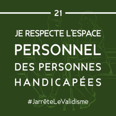 Bonne résolution n°21 : Je respecte l'espace personnel des personnes handicapées.