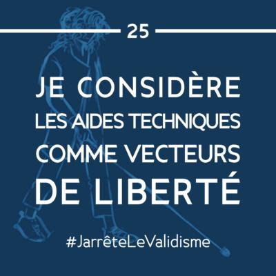 Bonne résolution n°25 : Je considère les aides techniques comme vecteurs de liberté !