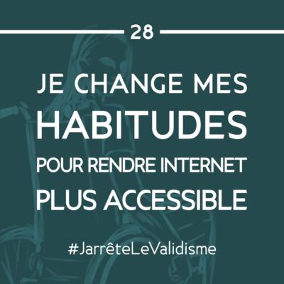 Bonne résolution n°28 : Je change mes habitudes pour rendre internet plus accessible.